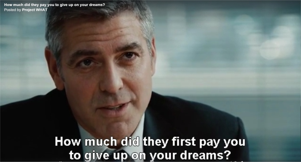 How-much-did-they-pay-you-to-give-up-on-your-dreams